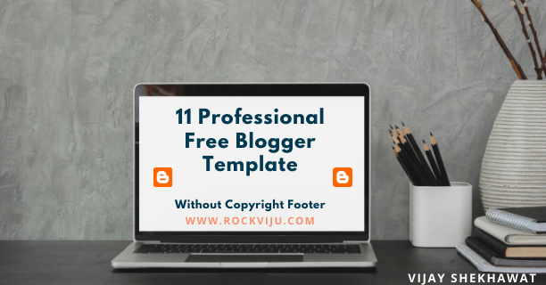 11 Professional Free Blogger Templates without Copyright Footer